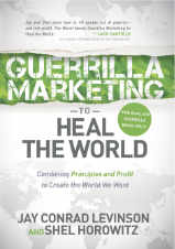 Guerrilla Marketing to Heal the World: Front cover with quote by Jack Canfield of Chicken Soup